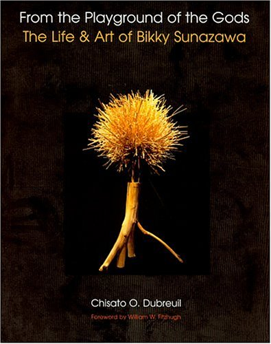9780967342986: From the Playground of the Gods: The Life and Art of Bikky Sunazawa