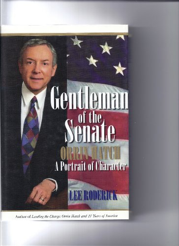Gentleman of the Senate : Orrin Hatch, A Portrait of Character