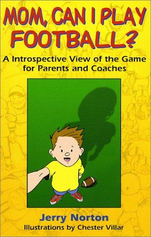 9780967345604: Mom, Can I Play Football?