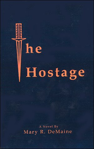 The Hostage: DeMaine, Mary R.