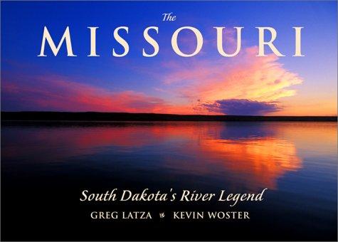 The Missouri: South Dakota's River Legend: Woster, Kevin