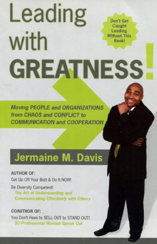 Leading with Greatness : Movie People and Organizations from Chaos and Conflict to Communication ...