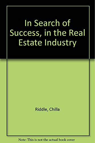 In Search of Success, in the Real Estate Industry: Riddle, Chilla