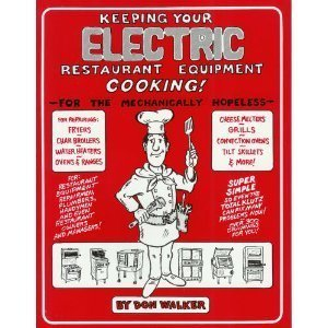 Keeping Your Electric Restaurant Equipment Cooking!: Walker, Don