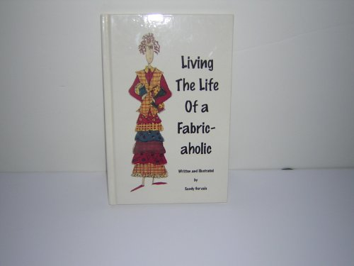 9780967353401: Living the Life of a Fabric-aholic