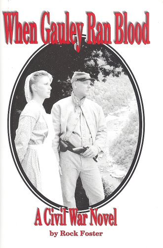 9780967354606: When Gauley Ran Blood; A Civil War Novel