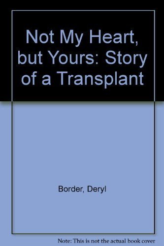 9780967355801: Not My Heart, but Yours: Story of a Transplant