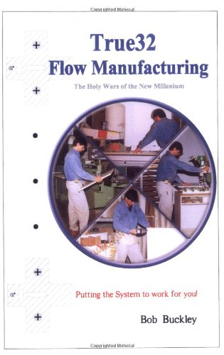 9780967356105: True32 Flow Manufacturing by Bob Buckley (1999) Paperback