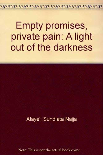 9780967356600: Empty promises, private pain: A light out of the darkness