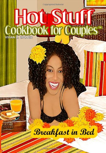 9780967357638: Hot Stuff Cookbook For Couples, Breakfast In Bed