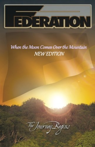 9780967359014: Federation: When the Moon Comes Over the Mountain, New Edition