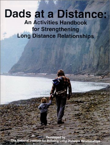 9780967359908: Dads at a Distance : An Activities Handbook for Strengthening Long Distance Relationships