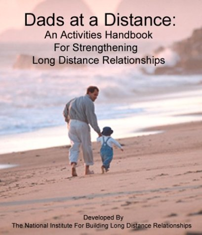 9780967359953: Dads at a Distance: An Activities Handbook For Strengthening Long Distance Relationships