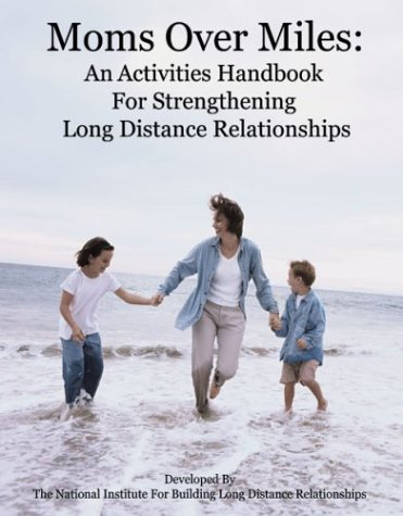 9780967359960: Moms over Miles: An Activities Handbook For Strengthening Long Distance Relationships