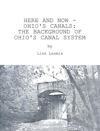 Here and Now - Ohio's Canals: The: Loomis, Linn
