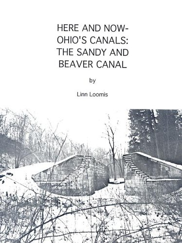 Here & Now - Ohio's Canals: The: Linn Loomis