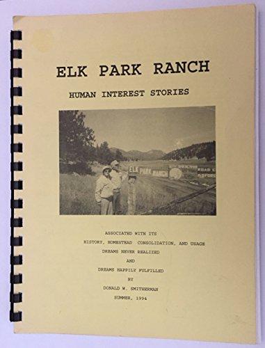 9780967362601: Elk Park Ranch: Human interest stories