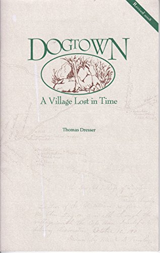 9780967363103: DOGTOWN. A Village Lost in Time.