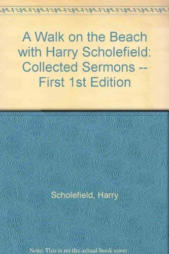 A Walk On The Beach Collected Sermons Harry Scholefield