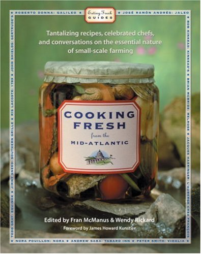 Cooking Fresh from the Mid-Atlantic: Tantalizing Recipes, Famous Chefs, and Conversations: Fran ...