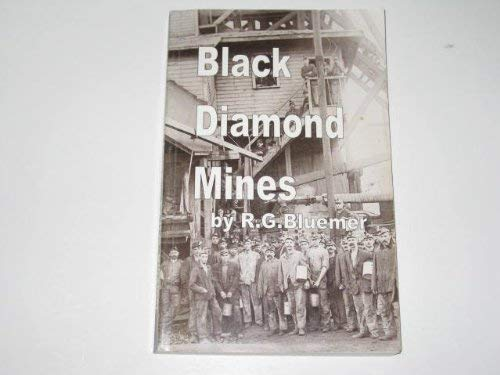 9780967368016: Title: Black diamond mines A history of the early coal mi