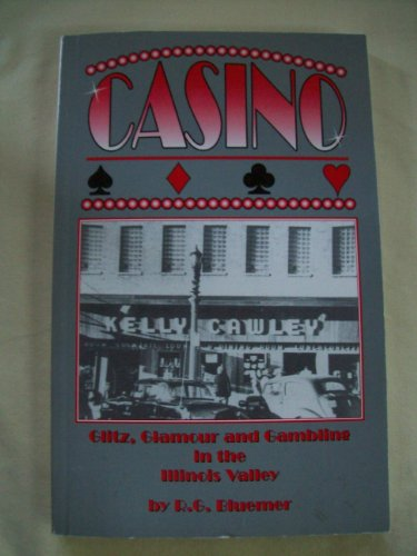 9780967368047: Casino: Glitz, Glamour, and Gambling in the Illinois Valley