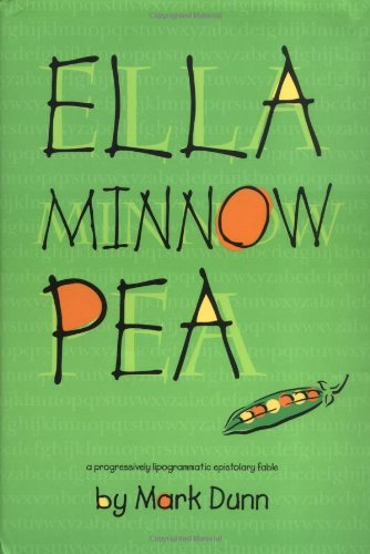 9780967370163: Ella Minnow Pea: A Progressively Lipogrammatic Epistolary Fable