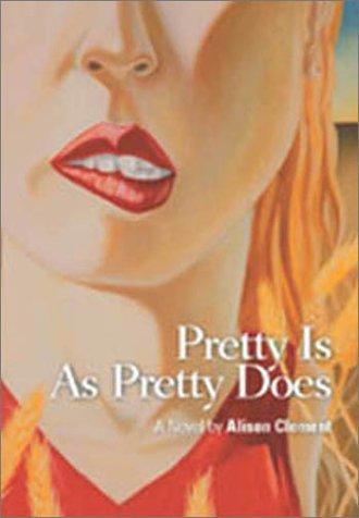 9780967370194: Pretty Is As Pretty Does