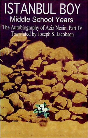 9780967370354: Istanbul Boy Middle School Years : The Autobiography of Aziz Nesin, Part IV, Translated by Joseph S. Jacobson