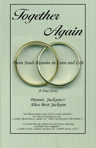 Together Again - Twin Souls Reunite in Love and Life: Jackson, Dennis; Best, Alice