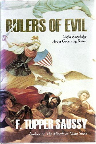 Rulers of Evil : Useful Knowledge about: E. Tupper Saussy