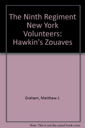 THE NINTH REGIMENT NEW YORK VOLUNTEERS (HAWKINS' ZOUAVES): Graham, Matthew J.