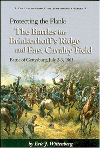 9780967377025: Protecting the Flanks: The Battles for Brinkerhoff's Ridge and East Cavalry Field, Battle of Gettysburg, July 2-3, 1863 (The Discovering Civil War America Series)