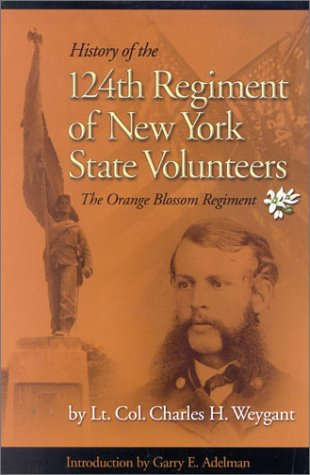 HISTORY OF THE ONE HUNDRED AND TWENTY-FOURTH REGIMENT, NYSV: Weygant, Charles