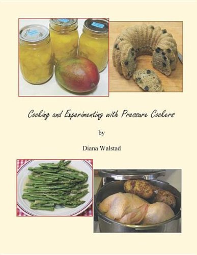 9780967377346: Cooking and Experimenting with Pressure Cookers