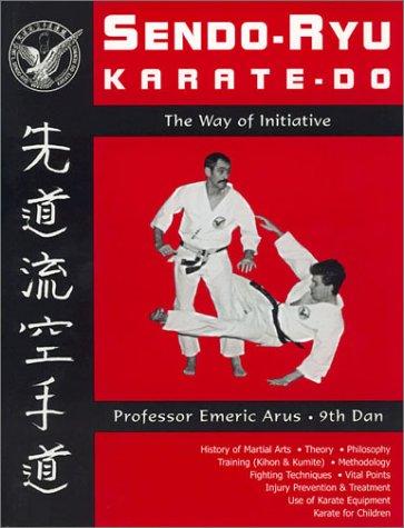 Sendo-Ryu Karatedo: The Way of Initiative: Arus, Emeric
