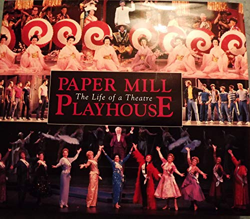 Paper Mill Playhouse: The Life of a Theatre: REGINA BENEDICT REYNOLDS