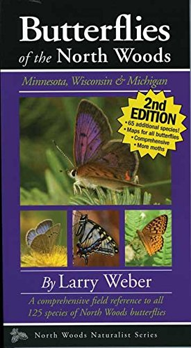 Butterflies of the North Woods: Minnesota, Wisconsin & Michigan (North Woods Naturalist Guides)...