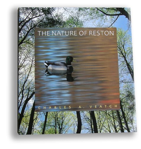 The Nature of Reston: Veatch, Charles A. And Claudia Thompson-Deahl