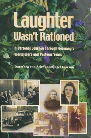 9780967383040: Laughter Wasn't Rationed : A Personal Journey Through Germany's World Wars and Postwar Years