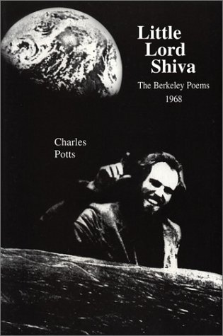 Little Lord Shiva: The Berkeley Poems, 1968: Potts, Charles