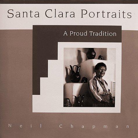 9780967385006: Santa Clara Portraits: A Proud Tradition