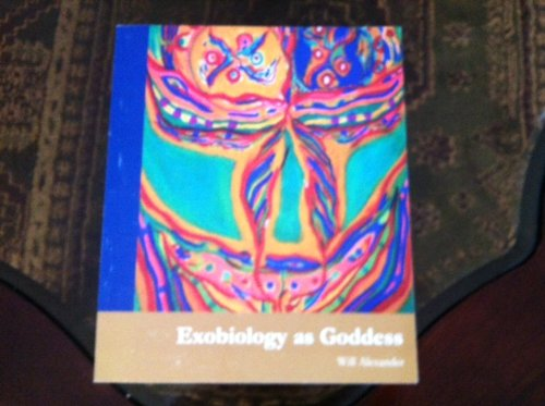 9780967388588: Exobiology as Goddess
