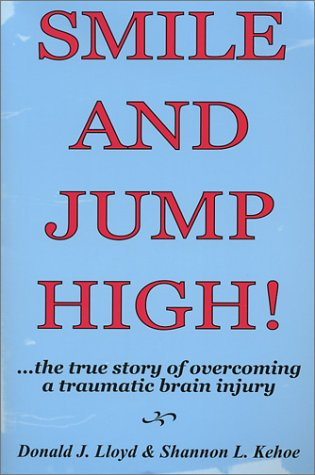 Smile and Jump High! the True Story: Lloyd, Donald J.,
