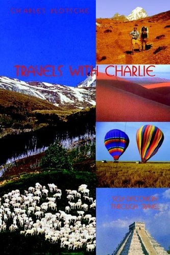Travels with Charlie: Self-Discovery Through Travel: Klotsche, Charles