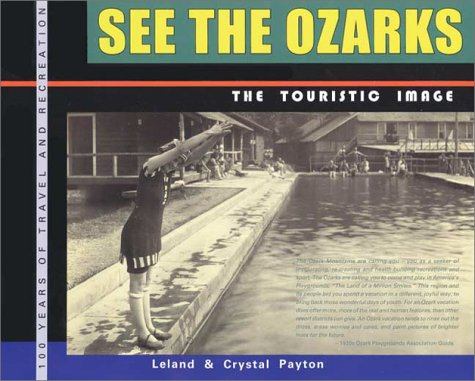 9780967392516: See the Ozarks: The Touristic Image