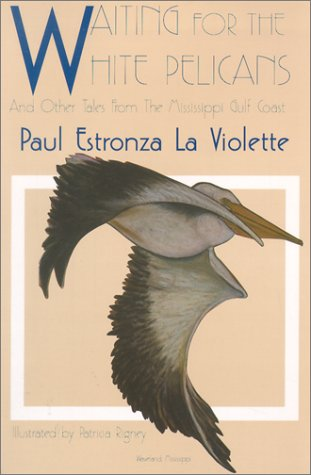 9780967393612: Waiting for the White Pelicans and Other Tales From the Mississippi Gulf Coast
