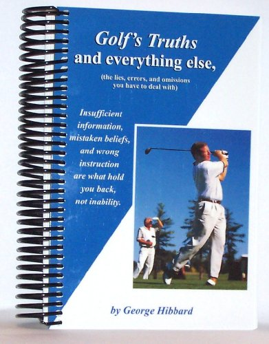 9780967395173: Golf's Truths and everything else, (the lies, errors, and omissions you have to deal with)