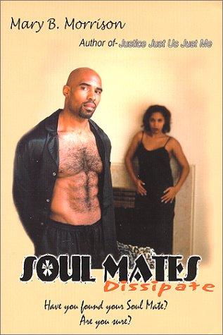 Soul Mates Dissipate: Morrison, Mary B.