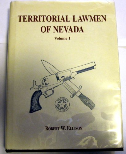 Territorial Lawmen of Nevada - SIGNED By AUTHOR: Ellison, Robert W.